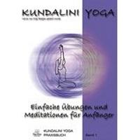 Kundalini Praxisbuch Band 1
