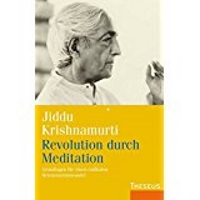 Revolution durch Meditation, Jiddu Krishnamurti