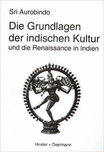 Die Grundlagen der indischen Kultur, Sri Aurobindo