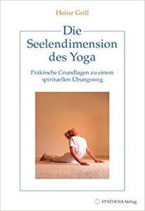 Heinz Grill, Die Seelendimension des Yoga