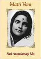 Matri Vani, Shri Anandamayi Ma