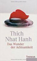 Das Wunder der Achtsamkeit, Thich Nhat Hanh