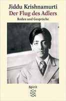Der Flug des Adlers, Reden und Gespräche, Jiddu Krishnamurti