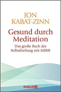 Gesund durch Meditation, Jon Kabat-Zinn