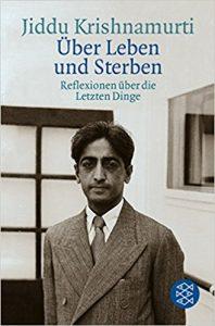Über Leben und Sterben, Jiddu Krishnamurti
