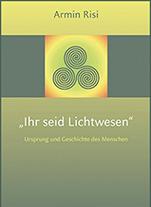 Ihr seid Lichtwesen_armin-risi.ch