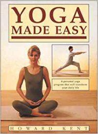 Yoga Made Easy, Howard Kent