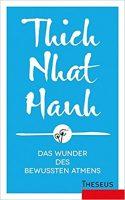 Das Wunder des bewussten Atmesn, Thich Nhat Hanh