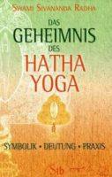 Geheimnis des Hatha Yoga_Swami Sivananda Radha
