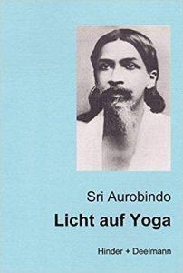 Licht auf Yoga, Sri Aurobindo