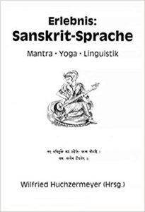 Erlebnis: Sanskrit-Sprache, Wilfried Huchzermeyer