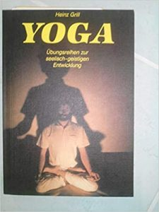 Heinz Grill-Yoga, Übungsreihen zur seelisch-geistigen Entwicklung