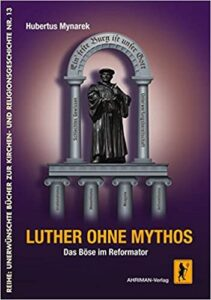 Luther ohne Mythos, Hubertus Mynarek