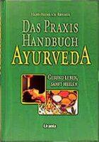 Das Praxis Handbuch Ayurveda, Rhyner