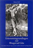 Heinz Grill, Erkenntnisgrundlagen zur Bhagavad Gita