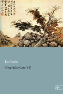 Kungfutse - Gespräche (Lun Yü)