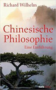 Chinesische Philosophie, Richard Wilhelm